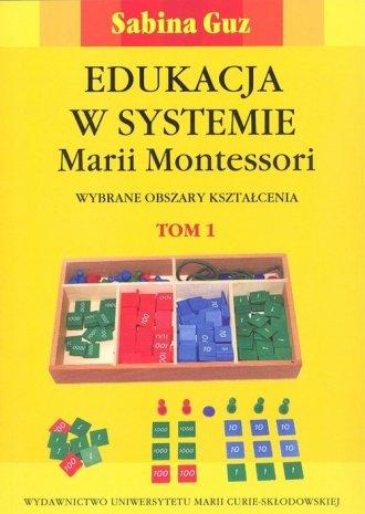 Edukacja w systemie Marii Montessori. - okładka książki