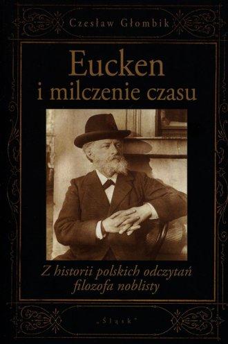 Eucken i milczenie czasu. Z historii - okładka książki