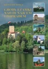 Grody i zamki nad Dunajcem i Popradem - okładka książki