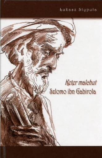 Keter Malchut. Szlomo ibn Gabirola - okładka książki