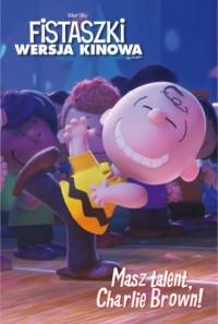 Masz talent. Charlie Brown. Fistaszki (wersja kinowa) - okładka książki