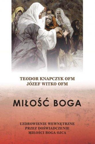Miłość Boga. Uzdrowienie wewnętrzne - okładka książki
