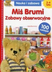 Miś Brumi. Zabawy obserwacyjne. Nauka i zabawa (2-4 lata) - okładka książki