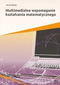 Multimedialne wspomaganie kształcenia matematycznego - okładka książki