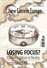 New Eastern Europe 1/2016: Losing Focus? Eastern Fatigue vs. Reality - okładka książki