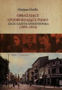 Obrażające i podburzające pismo Lech. Gazeta Gnieźnieńska 1895-1914 - okładka książki