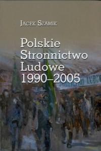 Polskie Stronnictwo Ludowe 1990-2005 - okładka książki