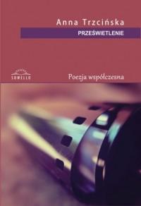 Prześwietlenie. Seria: Poezja współczesna - okładka książki