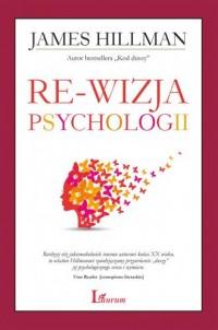 Re-wizja psychologii - James Hillman - okładka książki