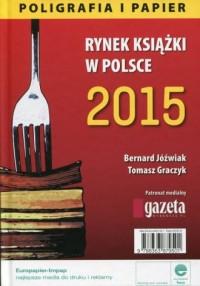 Rynek książki w Polsce 2015. Poligrafia i papier - okładka książki