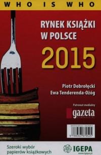 Rynek książki w Polsce 2015. Who is who - okładka książki