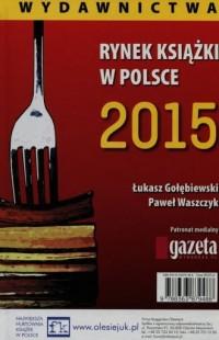 Rynek książki w Polsce 2015. Wydawnictwa - okładka książki