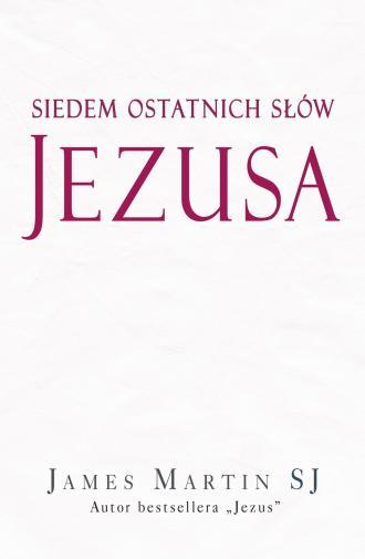 Siedem ostatnich słów Jezusa - okładka książki