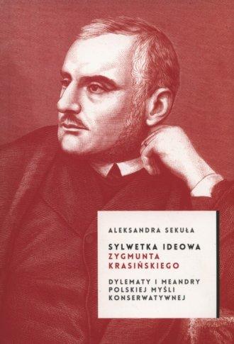 Sylwetka ideowa Zygmunta Krasickiego. - okładka książki