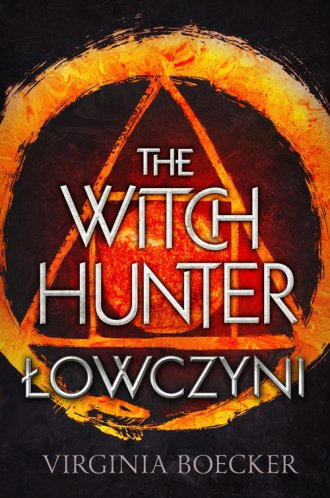 The Witch Hunter. Łowczyni - okładka książki