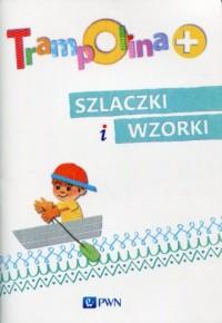 Trampolina+. Szlaczki i wzorki - okładka książki