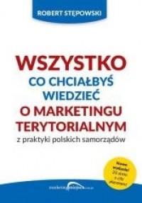 Wszystko co chciałbyś wiedzieć o marketingu terytorialnym z praktyki polskich samorządów - okładka książki