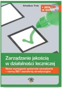 Zarządzanie jakością w działalności leczniczej. Nowe wymagania systemów zarządzania - normy ISO - okładka książki