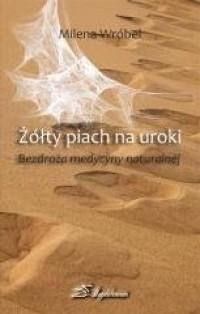 Żółty piach na uroki. Bezdroża medycyny naturalnej - okładka książki