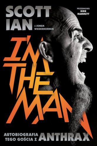 Anthrax Im The Man. Autobiografia - okładka książki