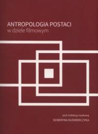 Antropologia postaci w dziele filmowym - okładka książki