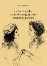 Co każda matka swojej dorastającej córce powiedzieć powinna - okładka książki