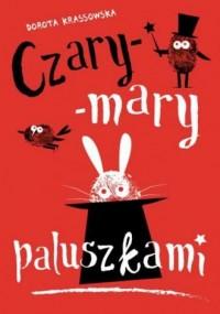 Czary-mary paluszkami - okładka książki