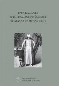Dwa kazania wygłoszone po śmierci Tomasza Zamoyskiego - okładka książki