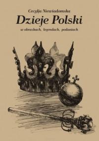 Dzieje Polski w obrazkach, legendach, podaniach - okładka książki