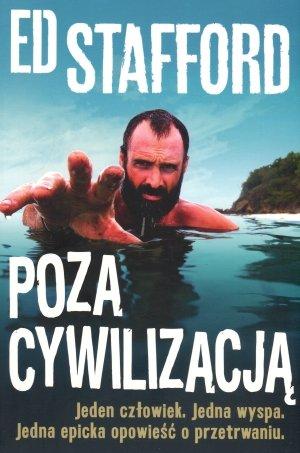 Ed Stafford. Poza cywilizacją. - okładka książki