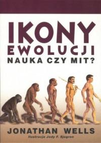 Ikony ewolucji. Nauka czy mit? - okładka książki