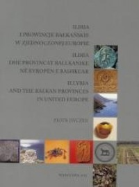 Iliria i prowincje bałkańskie w zjednoczonej Europie - okładka książki