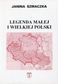 Legenda małej i wielkiej Polski - okładka książki