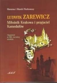 Ludwik Zarewicz. Miłośnik Krakowa i przyjaciel Kamedułów - okładka książki