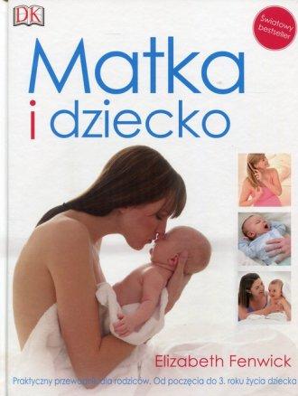 Matka i dziecko. Praktyczny przewodnik - okładka książki