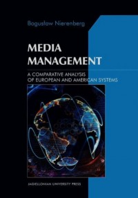 Media Management. A Comparative Analysis of European and American systems - okładka książki