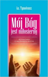 Mój Bóg jest miłosierny. Rozważania - okładka książki