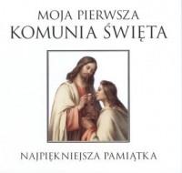 Moja Pierwsza Komunia Święta. - Wydawnictwo - okładka książki