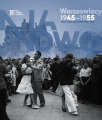 Na nowo. Warszawiacy 1945-1955. New start. Warszaw 1945-1955 - okładka książki
