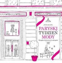 Paryski tydzień mody. Książka kolorowych zakupów - okładka książki