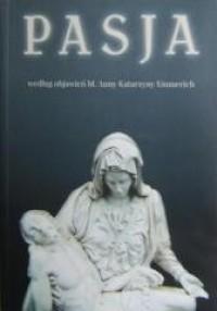 Pasja według objawień bł. Anny Katarzyny Emmerich - okładka książki