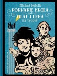 Porwanie króla czyli Olaf i Lena na tropie - okładka książki