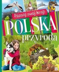 Poznaj swój kraj. Polska przyroda - okładka książki
