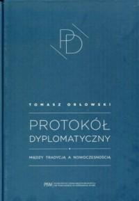 Protokół Dyplomatyczny. Między tradycją a nowoczesnością - okładka książki