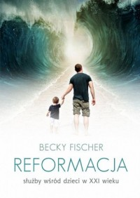 Reformacja służby wśród dzieci w XXI wieku - okładka książki