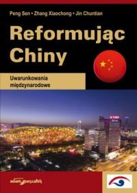 Reformując Chiny. Uwarunkowania międzynarodowe - okładka książki