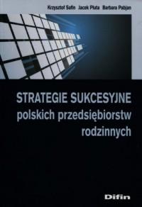 Strategie sukcesyjne polskich przedsiębiorstw rodzinnych - okładka książki