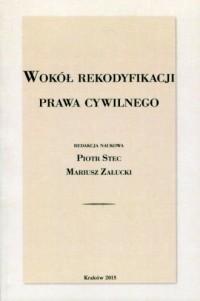 Wokół rekodyfikacji prawa cywilnego - okładka książki