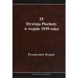 25 Dywizja Piechoty w wojnie 1939 - okładka książki