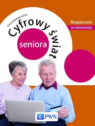 Cyfrowy świat seniora. Bezpiecznie - okładka książki